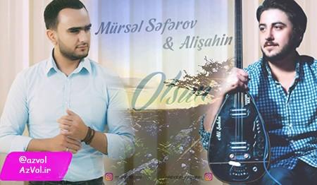 دانلود آهنگ آذربایجانی جدید Mursel Seferov ft Alisahin به نام Olsun